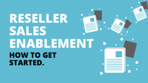 Getting Started With Reseller Sales Enablement - Contemsa