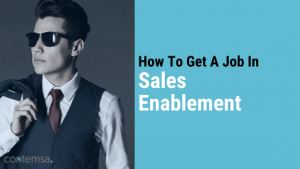 How to get a job in Sales Enablement